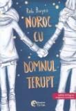 Because of mister Terupt / Noroc cu domnul Terupt