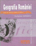 Geografia Romaniei - Manual pentru clasa a 8 a - Octavian Mandrut, Clasa 8, Geografie