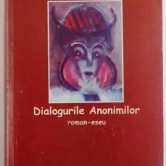 DIALOGURILE ANONIMILOR ROMAN-ESEU de LUCIAN PARASCHIVESCU , 2010