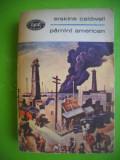 HOPCT  PAMANT AMERICAN /ERSKINE CALDWELL-BPT 1969 -437  PAGINI, Zaharia Stancu