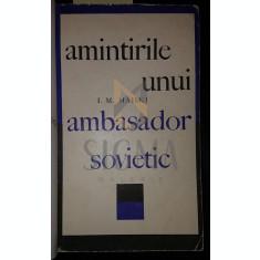 AMINTIRILE UNUI AMBASADOR SOVIETIC - I . M . MAISKI