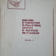 Realizari si perspective in proiectarea, executia si controlul angrenajelor, vol. 1, 2