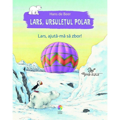 Lars, ursuletul polar. Lars, ajuta-ma sa zbor! - Hans de Beer foto