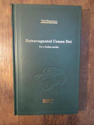 Extravagantul Conan Doi. De-a baba-oarba - Vlad Mușatescu foto