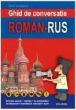 Ghid de conversaţie român-rus (Ediţia 2005)
