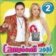 CD Campionii 2006 Volumul 2 , original, manele