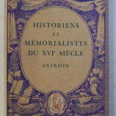 HISTORIENS ET MEMORIALISTES DU XVI SIECLE (EXTRAITS) par MAXIME ROUX