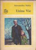 Uzina vie - Alexandru Sahia