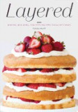 Layered: Baking, Building, and Styling Spectacular Cakes