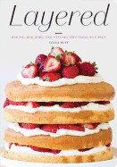 Layered: Baking, Building, and Styling Spectacular Cakes foto