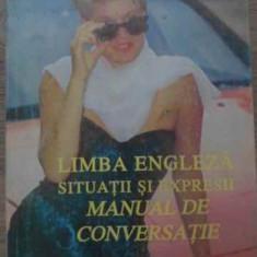 LIMBA ENGLEZA SITUATII SI EXPRESII. MANUAL DE CONVERSATIE - SIMONA OPRESCU