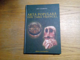 ARTA POPULARA DIN TARA VRANCEI - Ion Cherciu -  2004, 187 p. cu imaginii, Alta editura
