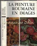 Cumpara ieftin La Peinture Roumaine En Images - Vasile Dragut, Vasile Florea, Dan Grigorescu