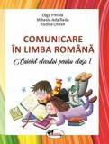 Cumpara ieftin Comunicare in limba romana. Caietul elevului pentru clasa I/Olga Piriiala, Rodica Chiran, Mihaela Ada Radu, Aramis