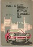 Cumpara ieftin Organe De Masini, Automobile, Tractoare Si Conducere Auto - Traian Bobeica