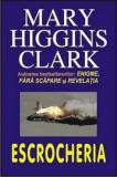 Cumpara ieftin Escrocheria/Mary Higgins Clark