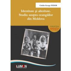 Identitate şi alteritate Studiu asupra ceangăilor din Moldova - Catalin George FEDOR