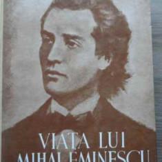 Viata Lui Mihai Eminescu Editie Facsimil - G. Calinescu ,520000