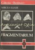 Cumpara ieftin Fragmentarium - Mircea Eliade
