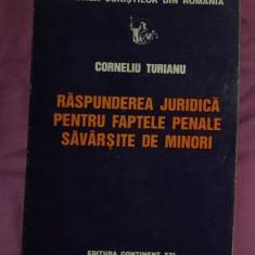 Raspunderea juridica pentru faptele penale savârsite de minori/ Corneliu Turianu