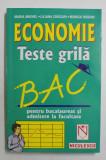 ECONOMIE - TESTE GRILA PENTRU BACALAUREAT SI ADMITERE LA FACULTATE de MARIA ANGHEL ...MONICA DUDIAN , 2001 , COPERTA SPATE PREZINTA HALOURI DE APA *
