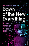 Dawn of the New Everything A Journey Through Virtual Reality