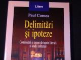 DELIMITARI SI IPOTEZE-PAUL CORNEA COMUNICARI SI ESEURI DE TEORIE LITERARA SI