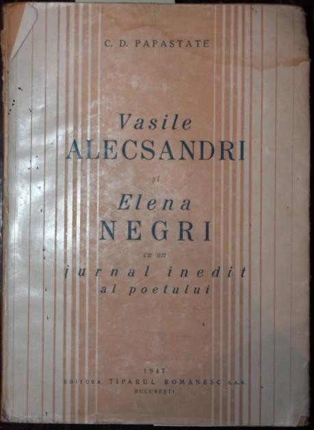 VASILE ALECSANDRI SI ELENA NEGRI - C . D . PAPASTATE