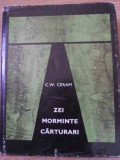 ZEI, MORMINTE, CARTURARI-C.W. CERAM