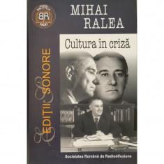Cultura in criza (Editii Sonore - contine CD) - Mihai Ralea