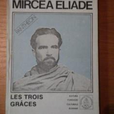 LES TROIS GRACES,VOL.4-PROZA FANTASTICA-MIRCEA ELIADE,BUC.1992