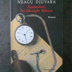 NEAGU DJUVARA - INSEMNARILE LUI GHEORGHE MILESCU