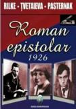 Roman epistolar 1926/Rainer Maria Rilke, Maria Tvetaieva, Boris Pasternak