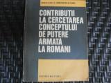 Contributii La Cercetarea Conceptului De Putere Armata La Rom - Constantin Olteanu ,550330