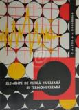 Elemente de fizica nucleara si termonucleara