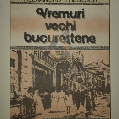 ALEXANDRU PREDESCU - VREMURI VECHI BUCURESTENE