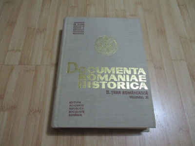 DOCUMENTA ROMANIAE HISTORICA - TARA ROMANEASCA - VOL. XI - 1975 foto
