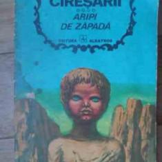 Ciresarii Aripi De Zapada - Constantin Chirita ,538325