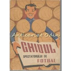 Ghidul Spectatorului De Fotbal - Petre Gatu