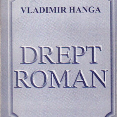 VLADIMIR HANGA - DREPT ROMAN