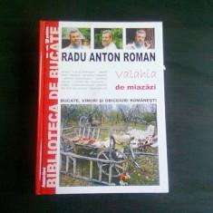 VALAHIA DE MIAZAZI - RADU ANTON ROMAN