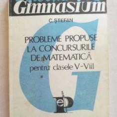 Probleme propuse la concursurile de matematica pentru clasele V- VIII- C. Stefan