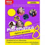 Matematica. Aritmetica, algebra, geometrie. Caiet de lucru clasa a VIII-a semestrul I. Consolidare 2017-2018