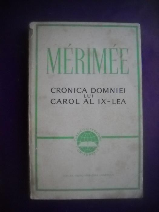 HOPCT  CRONICA DOMNIEI LUI CAROL AL IX LEA/ MERIMEE PROSPER - 1968 - 221 PAGINI