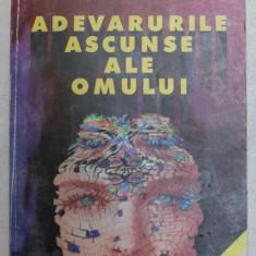 ADEVARURILE ASCUNSE ALE OMULUI N, VOLUMUL I de COSTEL IONESCU , 1999