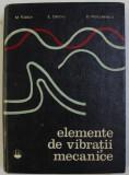ELEMENTE DE VIBRATII MECANICE de M. RADOI , E. DECIU , D. VOICULESCU , 1973