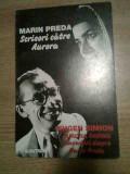 Marin Preda - Scrisori catre Aurora; Eugen Simion-Aurora Cornu: Convorbiri...