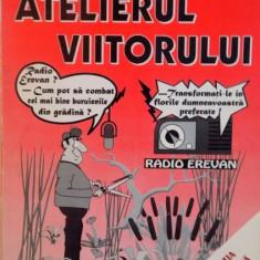 ATELIERUL VIITORULUI de REINHARD SELLNOW, 1997