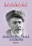Analiza Spectrala a Europei - Hermann Keyserling - Editura Sens Arad, 2020, Alta editura