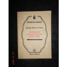 GEORGE BERNARD SHAW - AFORISME, PARADOXURI, CUGETARI